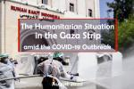 The humanitarian situation in the  Gaza amid the COVID-19 outbreak